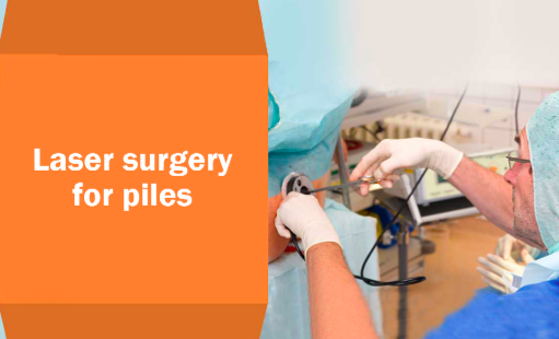 Piles Laser Surgical Treatment in Bangalore